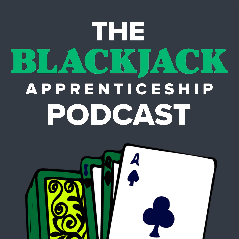 The Blackjack Apprenticeship Podcast